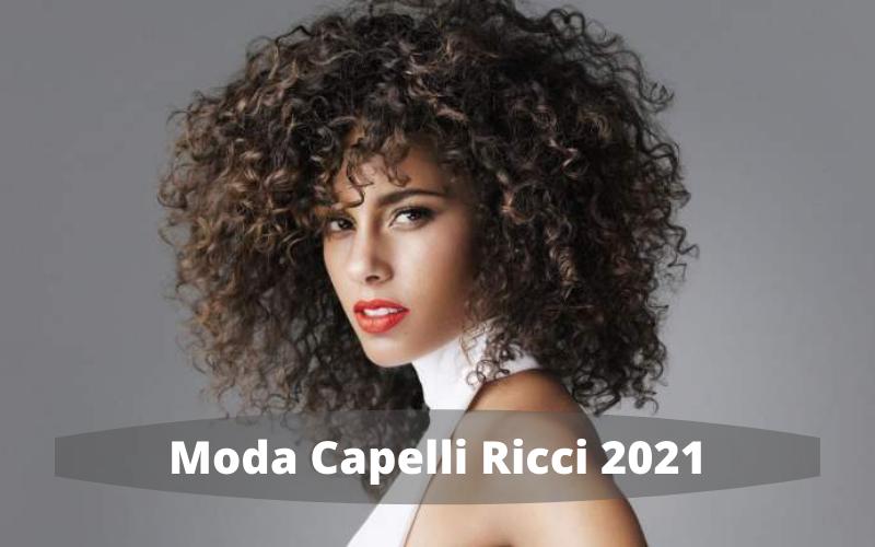 Moda Capelli Ricci 2021