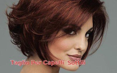 Taglio per capelli sottili: come regolarsi nella scelta di un taglio che da volume?