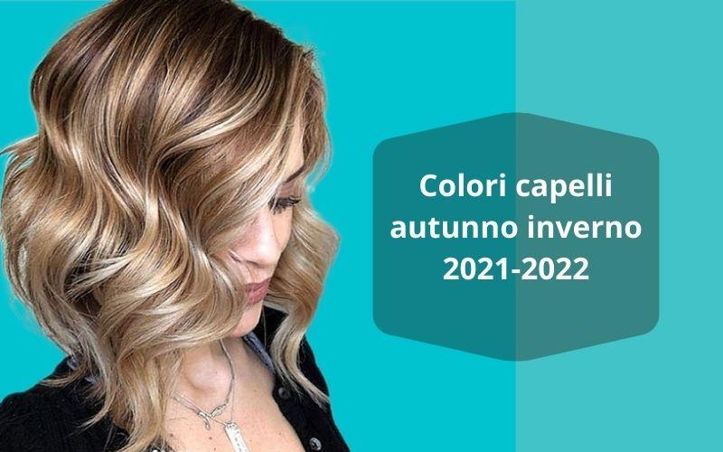 Colori capelli autunno inverno: i trend del 2021-2022